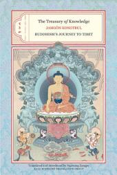 The Treasury of Knowledge: Buddhism's Journey to Tibet. Books two, three, and four