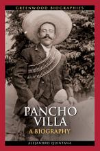 Pancho Villa  A Biography PDF