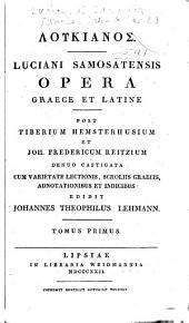 Luciani Samosatensis opera graece et latine: Τόμος 1
