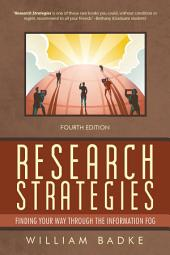 Research Strategies: Finding Your Way Through the Information Fog 4Th Edition