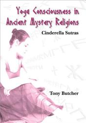 Yoga Consciousness In Ancient Mystery Religions Book PDF