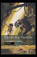 Tarzan the Terrible  By Edgar Rice Annotated  PDF