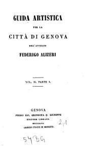 Guida artistica per la città di Genova: Volume 2,Edizione 1