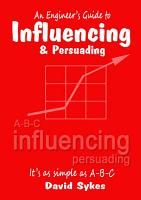 An Engineer s Guide to Influencing and Persuading PDF