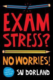 Exam Stress?: No Worries!