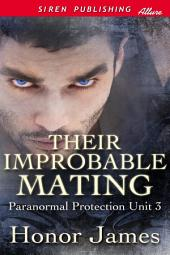 Their Improbable Mating [Paranormal Protection Unit 3]