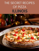 The Secret Recipes of Pizza Illinois