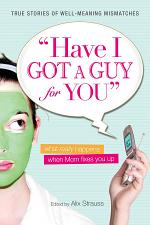 Have I Got a Guy for You