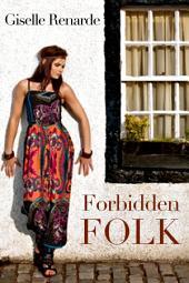 Forbidden Folk: A Polyamorous Romance Novelette