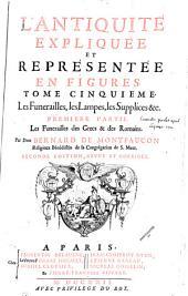 L'Antiquité expliquée et représentée en figures: Les funérailles, les lampes, les supplices &c