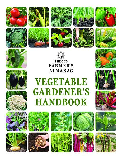 Download The Old Farmer s Almanac Vegetable Gardener s Handbook Book