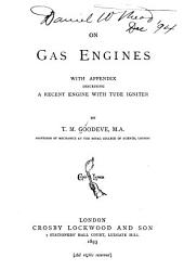On Gas Engines: Wih Appendix Describing a Recent Engine with Tube Igniter