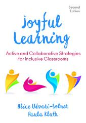 Joyful Learning: Active and Collaborative Strategies for Inclusive Classrooms, Edition 2
