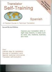 Translator Self-Training--Spanish: A Practical Course in Technical Translation, Edition 2