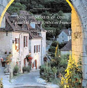 One Hundred   One Beautiful Towns in France Book