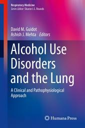 Alcohol Use Disorders and the Lung: A Clinical and Pathophysiological Approach