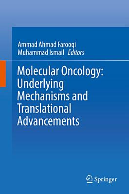Molecular Oncology: Underlying Mechanisms and Translational Advancements