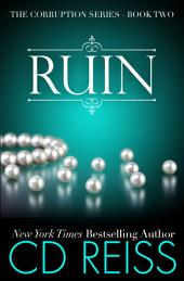 Ruin: The Corruption Series #2