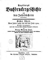 Augsburgs Buchdruckergeschichte nebst den Jahrbüchern derselben: Band 1