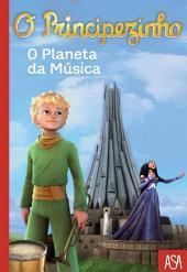 O Principezinho - O Planeta da Música