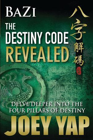 BaZi   The Destiny Code Revealed  Book 2