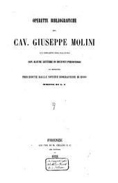 Operette bibliografiche del Cav. Guiseppe Molini ... con alcase lettre di distinti personaggi al mede-imo: Precedutdalle notizie bibliograpaiche di esso, scritte da G.A