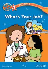What's Your Job? (Let's Go 3rd ed. Level 3 Reader 7)