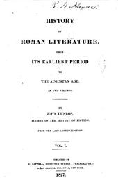 History of Roman Literature from Its Earliest Period to the Augustan Age: Volume 1