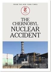 The Chernobyl Nuclear Accident