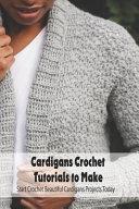 Cardigans Crochet Tutorials to Make
