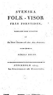 Svenska folk-visor från forntiden: Volym 1