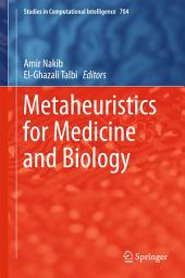 Metaheuristics for Medicine and Biology