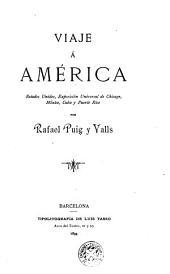 Viaje á América: Estados Unidos, Exposición Universal de Chicago, México, Cuba y Puerto Rico, Volúmenes 1-2