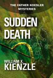 Sudden Death: The Father Koesler Mysteries:, Book 7