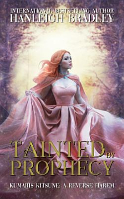 Tainted by Prophecy