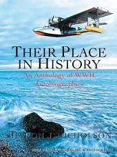 THEIR PLACE IN HISTORY: An Anthology of WWII Autobiographies