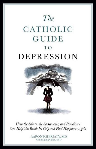 Download Catholic Guide to Depression Book
