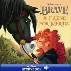 Disney Princess Brave A Friend For Merida Book PDF