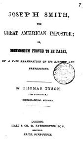 Joseph Smith, the great American impostor; or, Mormonism proved to be false: Volume 7