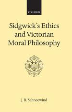 Sidgwick's Ethics and Victorian Moral Philosophy