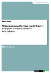 Möglichkeiten und Grenzen standardisierter Befragung und standardisierter Beobachtung