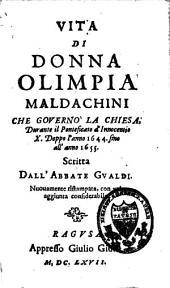Vita di donna Olympia Maldachini: che governo la chiesa, durante il ponteficato d'Innocentio X