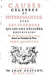 Causes celebres et interessantes, avec les jugemens qui les ont decidées: Volume15