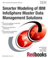 Smarter Modeling of IBM InfoSphere Master Data Management Solutions