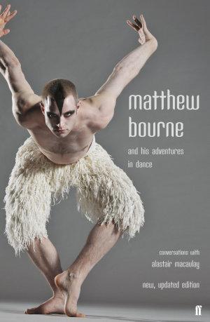 Matthew Bourne and His Adventures in Dance