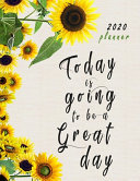Today is Going to be a Great Day 2020 Planner