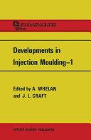 Developments in Injection Moulding—1