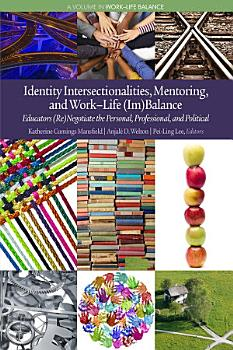 Identity Intersectionalities  Mentoring  and Work   Life  Im Balance PDF