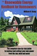 The Renewable Energy Handbook for Homeowners