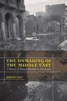 The Unmaking of the Middle East PDF